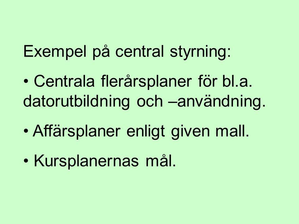 Exempel på central styrning: