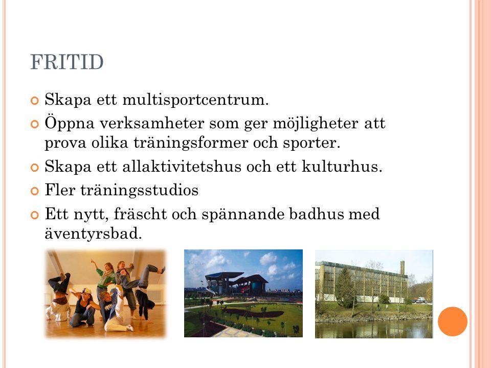 FRITID Skapa ett multisportcentrum.