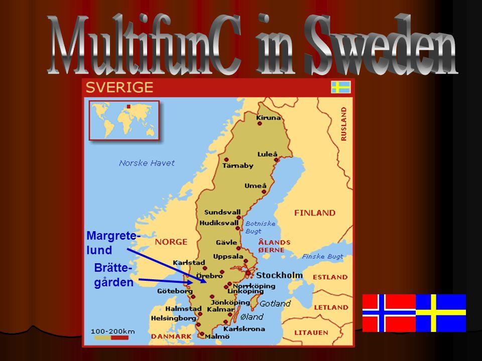 MultifunC in Sweden Margrete- lund Brätte- gården