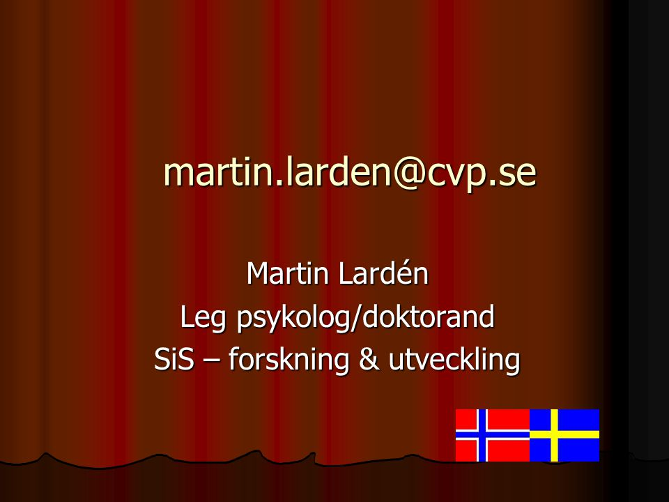 martin.larden@cvp.se Martin Lardén Leg psykolog/doktorand