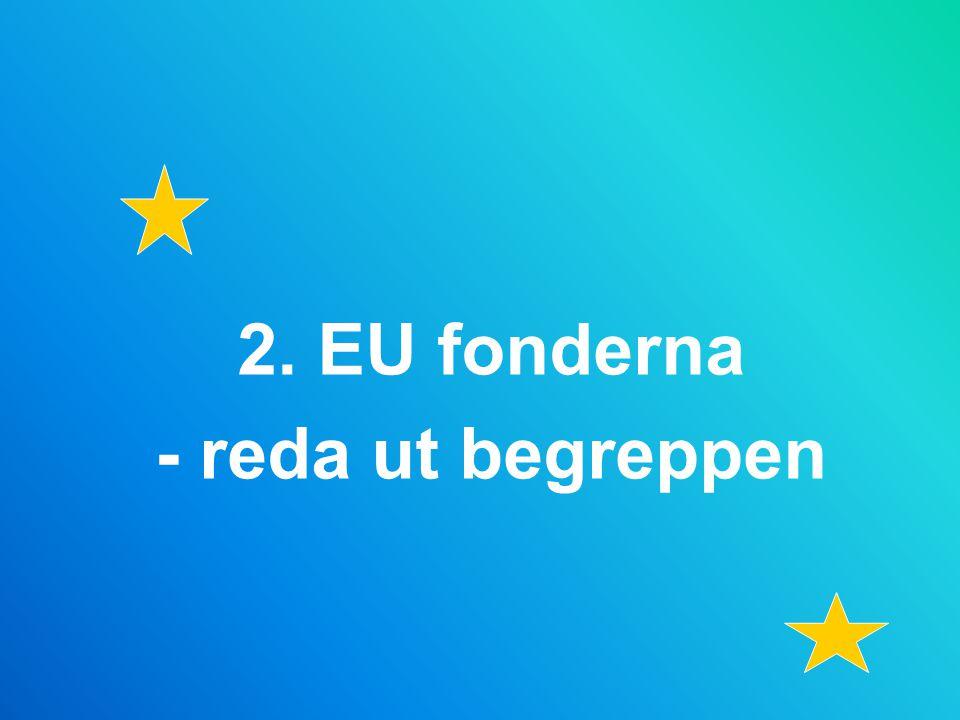 2. EU fonderna - reda ut begreppen