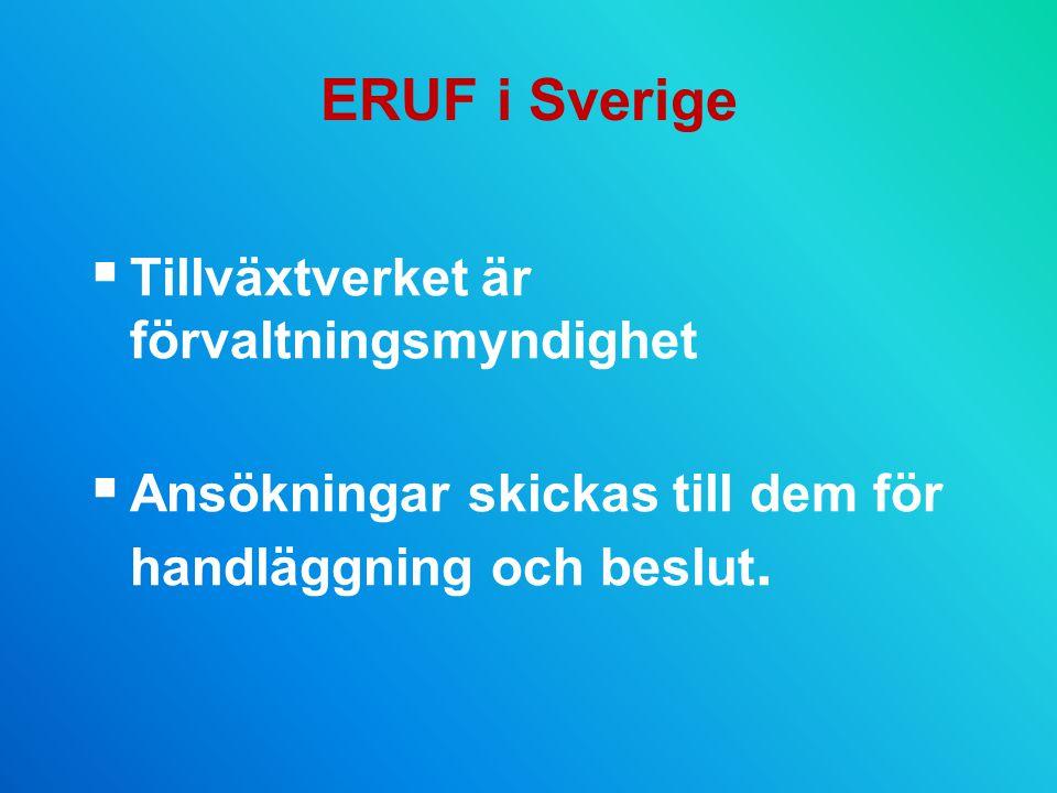ERUF i Sverige Tillväxtverket är förvaltningsmyndighet