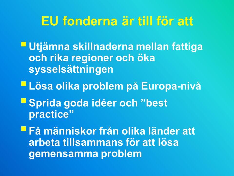EU fonderna är till för att