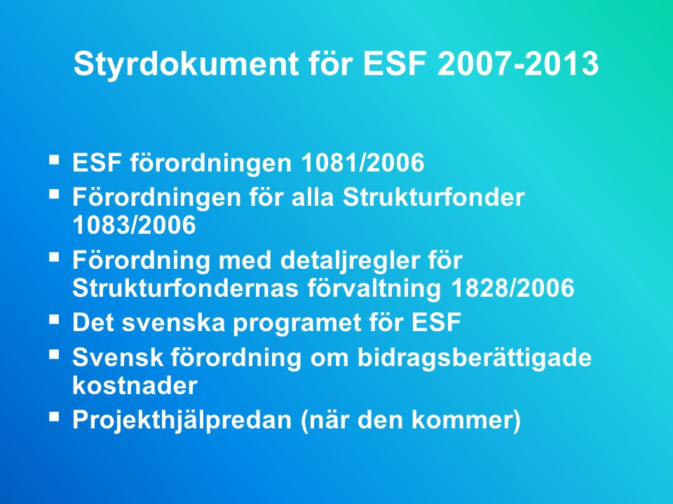 Styrdokument för ESF 2007-2013 ESF förordningen 1081/2006