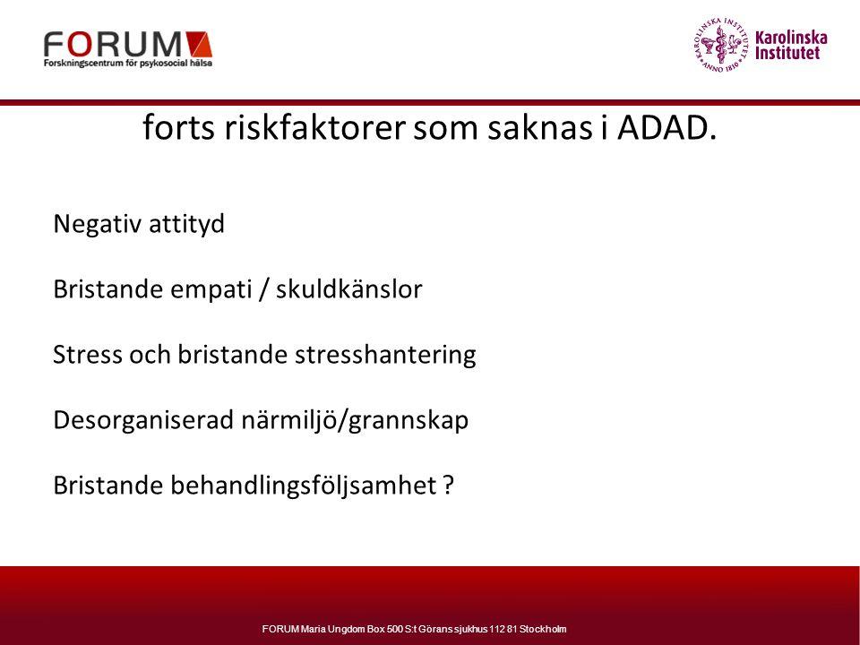 forts riskfaktorer som saknas i ADAD.