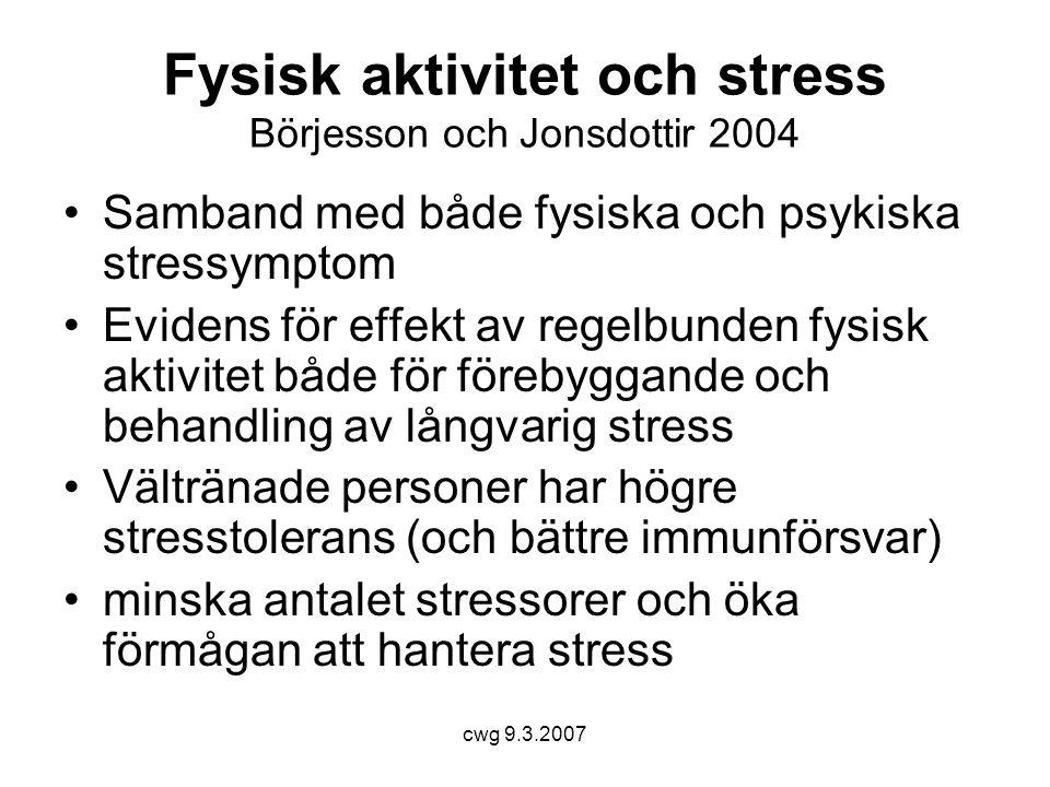 Fysisk aktivitet och stress Börjesson och Jonsdottir 2004