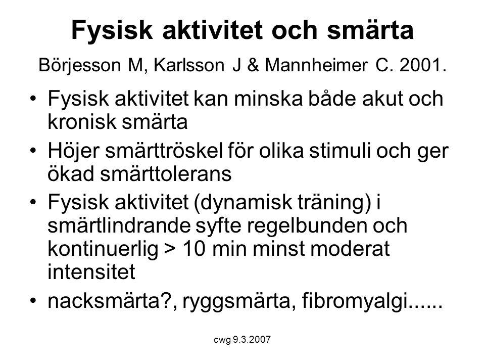 Fysisk aktivitet och smärta Börjesson M, Karlsson J & Mannheimer C