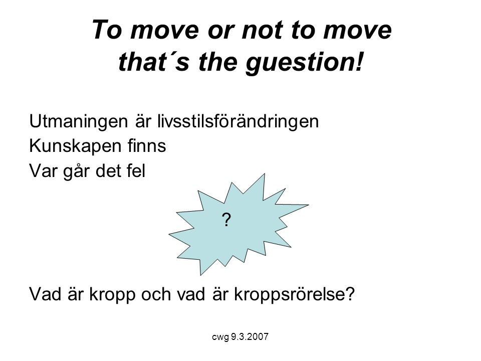 To move or not to move that´s the guestion!