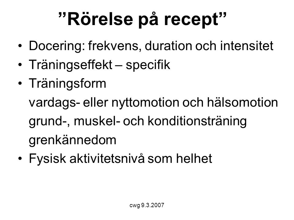 Rörelse på recept Docering: frekvens, duration och intensitet