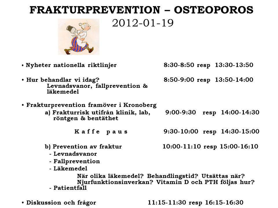 FRAKTURPREVENTION – OSTEOPOROS 2012-01-19