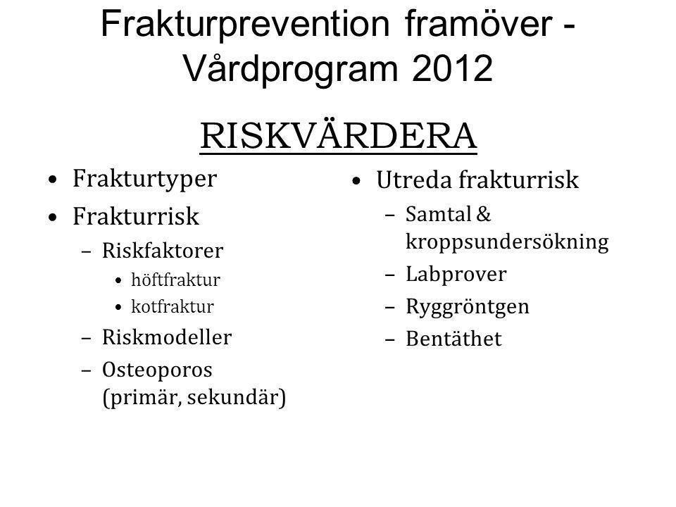 Frakturprevention framöver - Vårdprogram 2012 RISKVÄRDERA