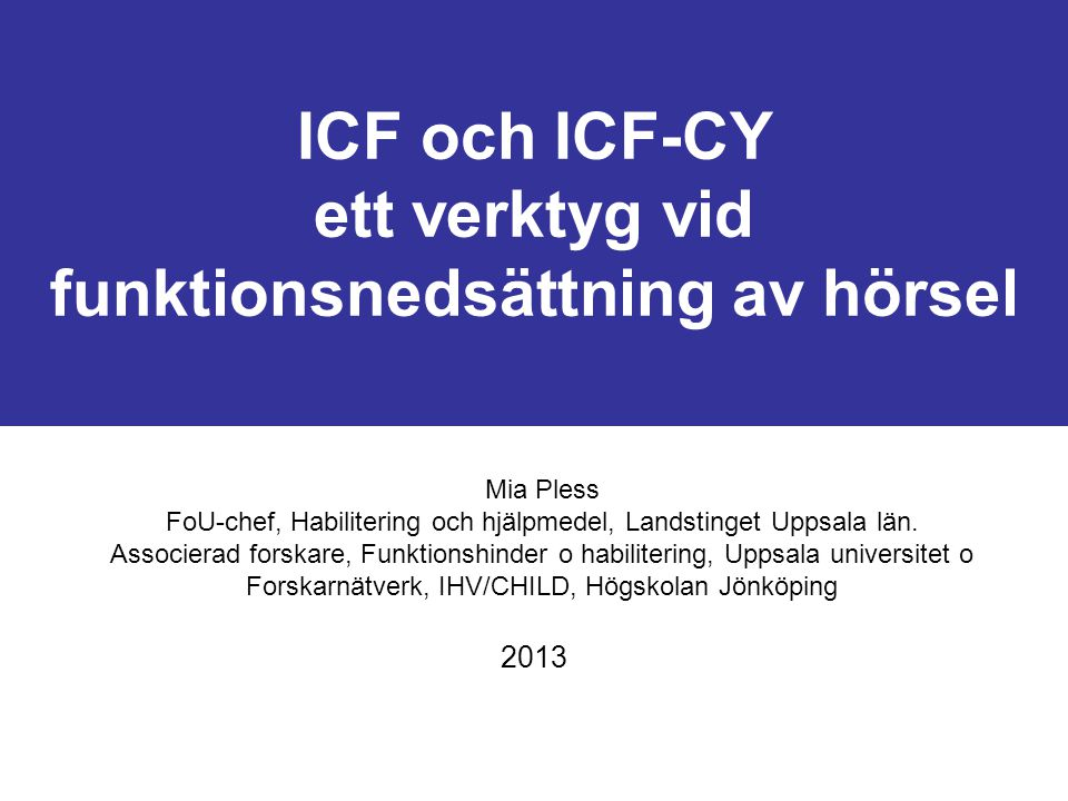 ICF och ICF-CY ett verktyg vid funktionsnedsättning av hörsel