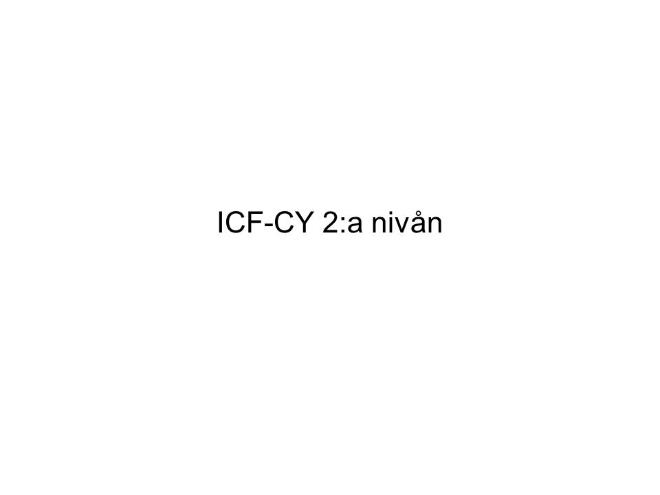 ICF-CY 2:a nivån