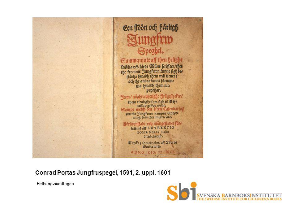 Conrad Portas Jungfruspegel, 1591, 2. uppl. 1601 Hellsing-samlingen