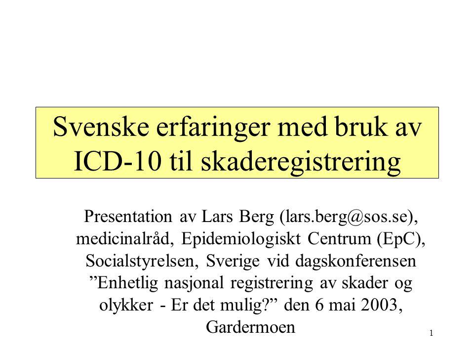Svenske erfaringer med bruk av ICD-10 til skaderegistrering