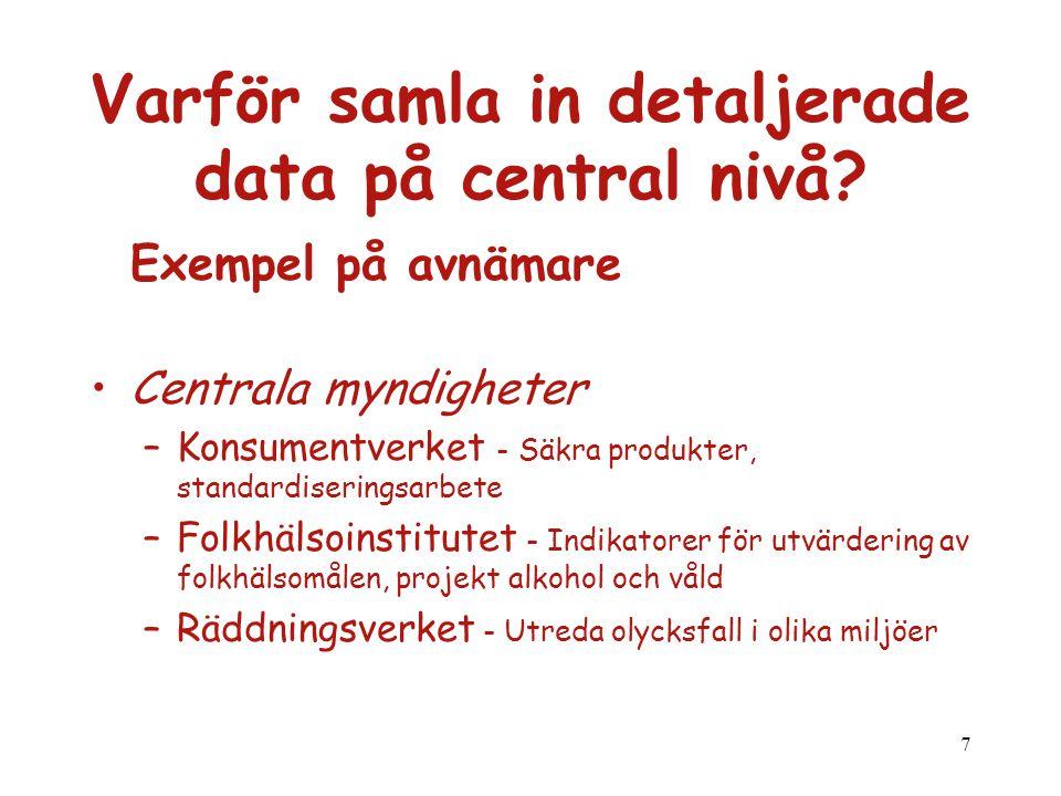 Varför samla in detaljerade data på central nivå
