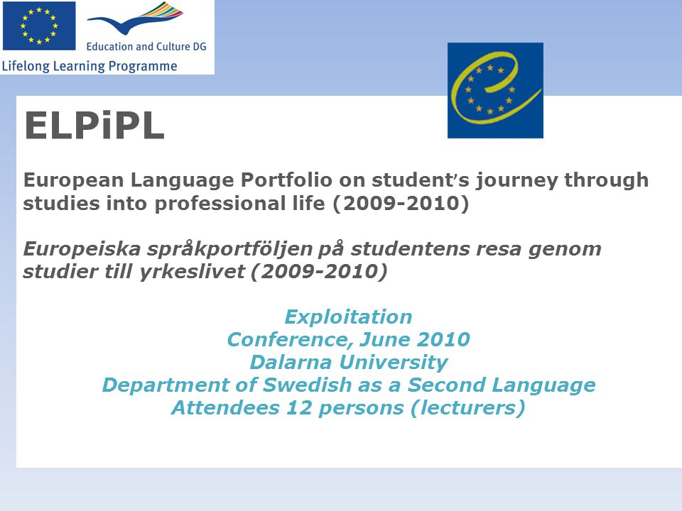 ELPiPL European Language Portfolio on student's journey through studies into professional life (2009-2010)