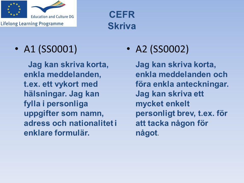 A1 (SS0001) A2 (SS0002) CEFR Skriva