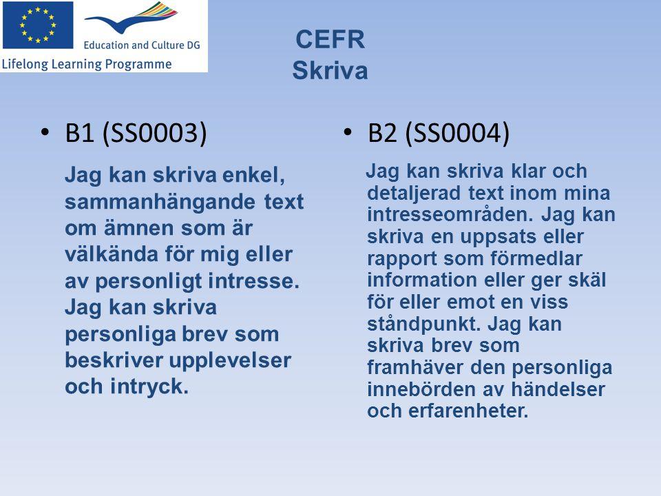 B1 (SS0003) B2 (SS0004) CEFR Skriva