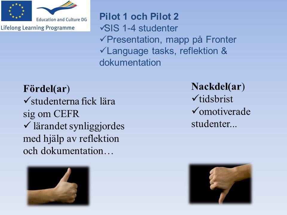 omotiverade studenter... Fördel(ar) studenterna fick lära sig om CEFR