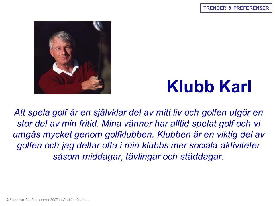 TRENDER & PREFERENSER Klubb Karl.