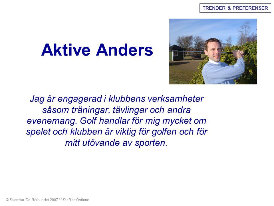 TRENDER & PREFERENSER Aktive Anders.