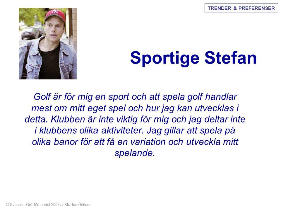 TRENDER & PREFERENSER Sportige Stefan.