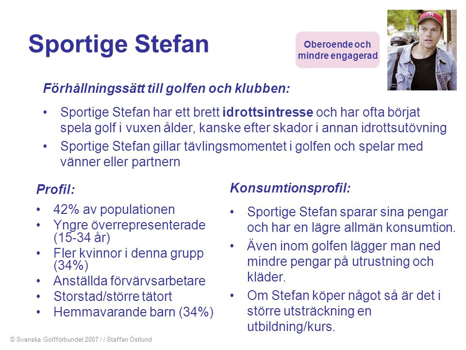 Sportige Stefan Förhållningssätt till golfen och klubben: