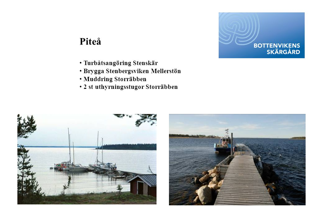 Piteå Turbåtsangöring Stenskär Brygga Stenbergsviken Mellerstön
