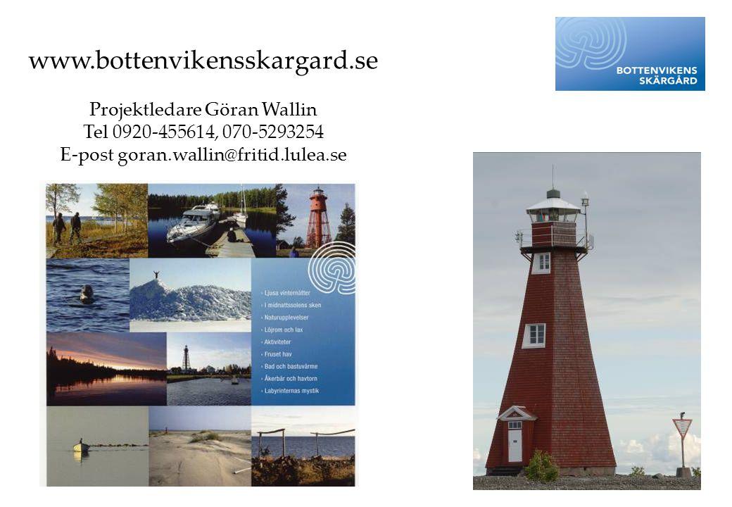 www.bottenvikensskargard.se Projektledare Göran Wallin
