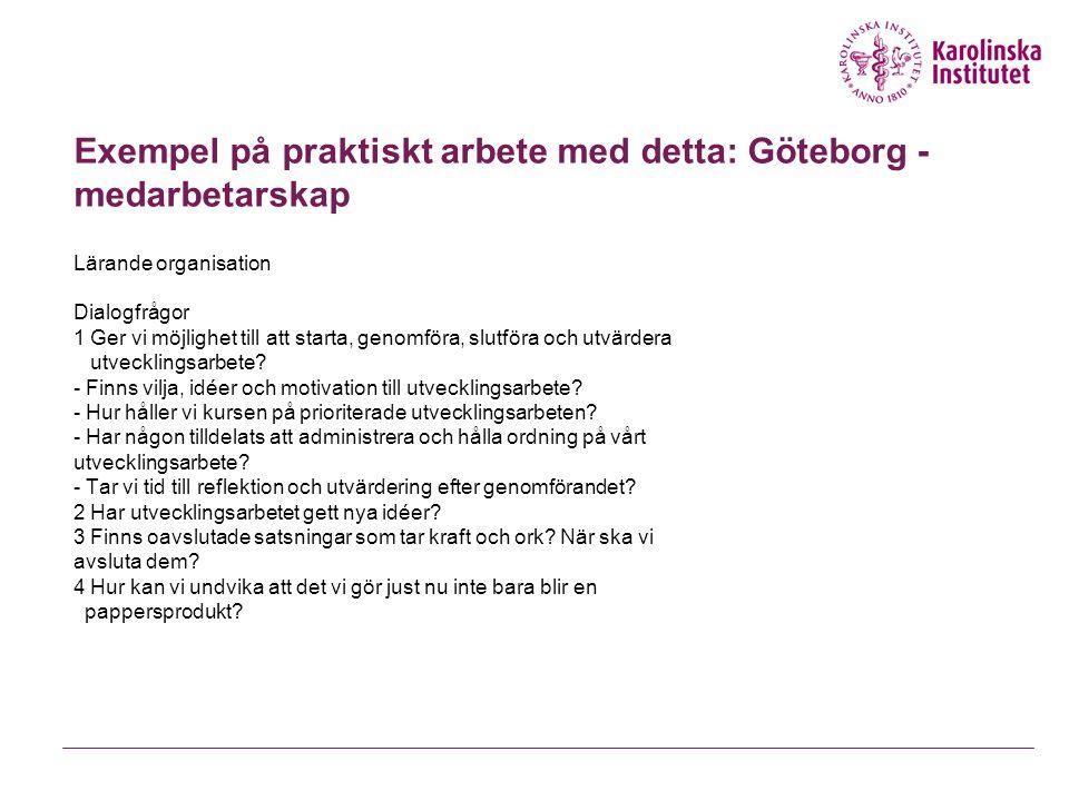 Exempel på praktiskt arbete med detta: Göteborg - medarbetarskap