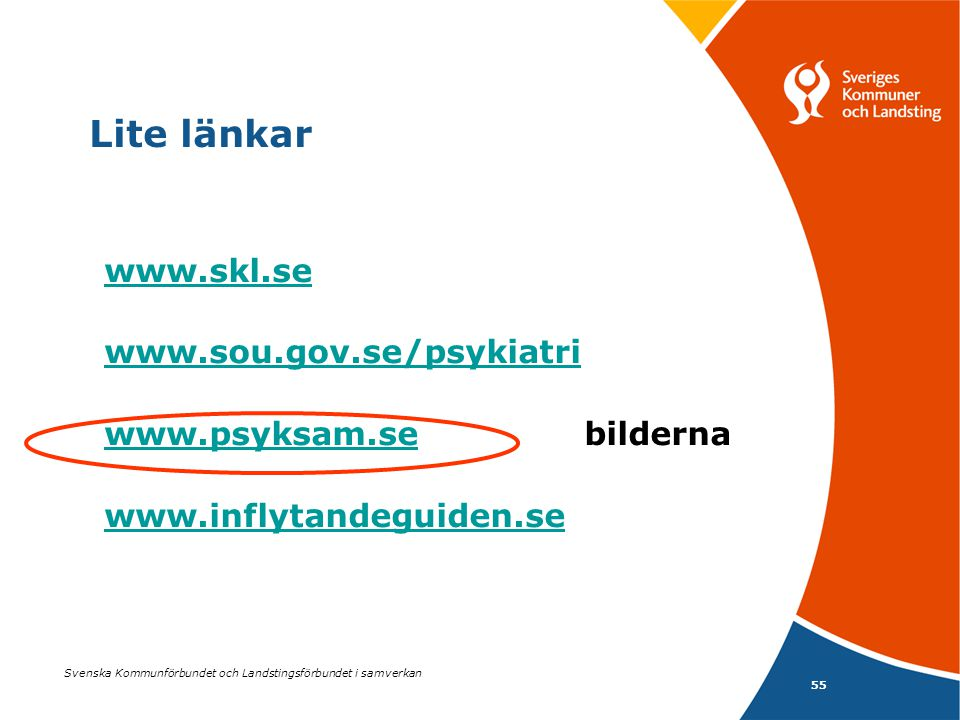 Lite länkar www.skl.se www.sou.gov.se/psykiatri