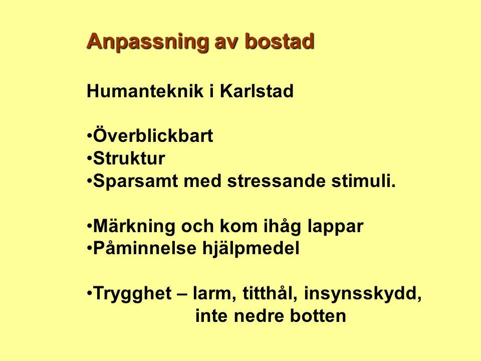 Anpassning av bostad Humanteknik i Karlstad Överblickbart Struktur