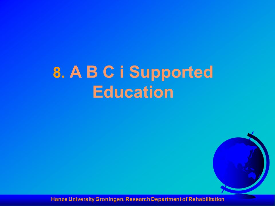 8. A B C i Supported Education