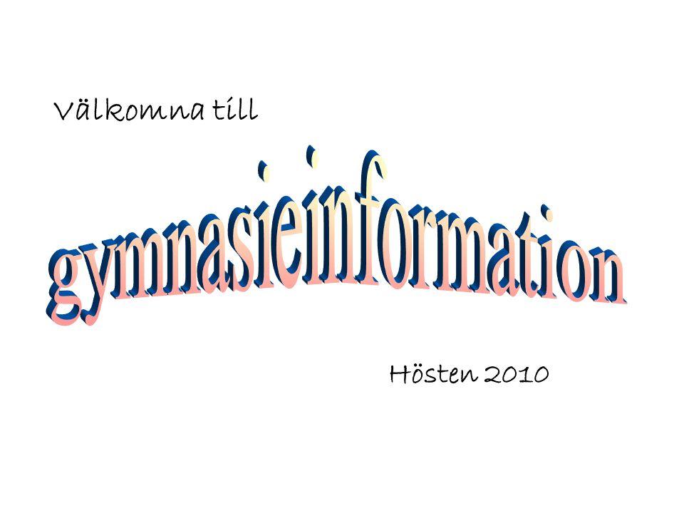 Välkomna till gymnasieinformation Hösten 2010