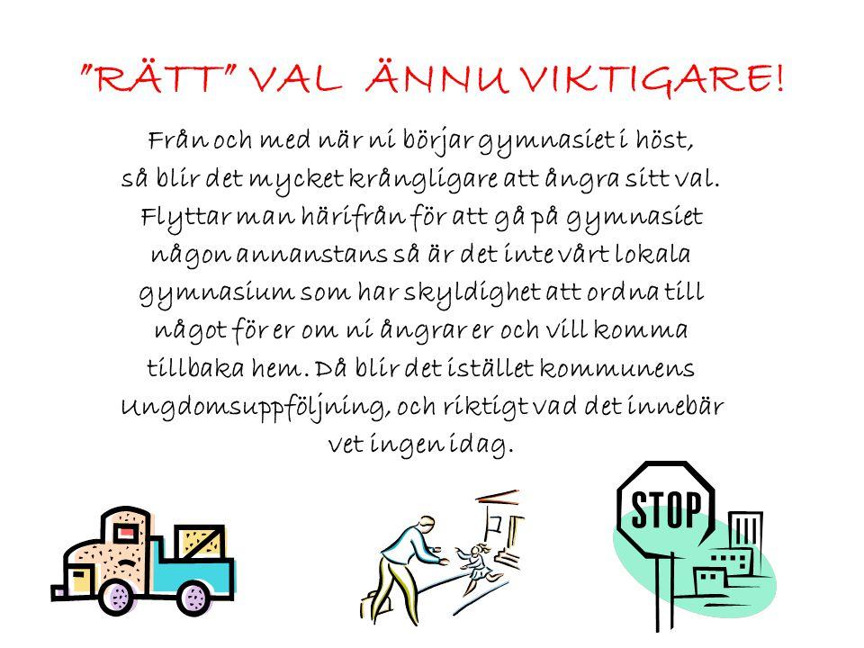 RÄTT VAL ÄNNU VIKTIGARE!