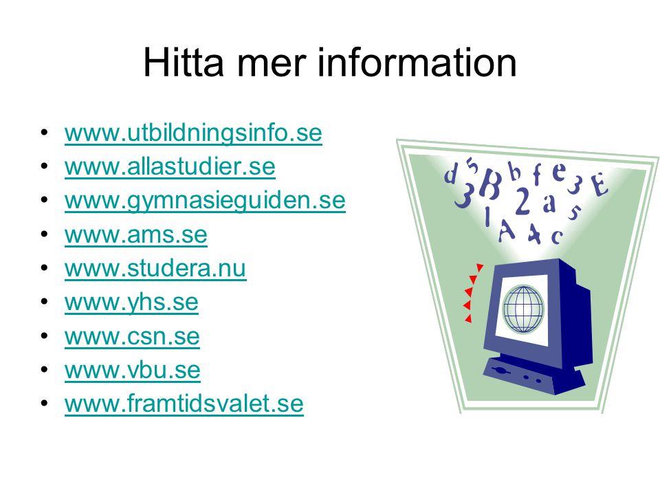 Hitta mer information www.utbildningsinfo.se www.allastudier.se