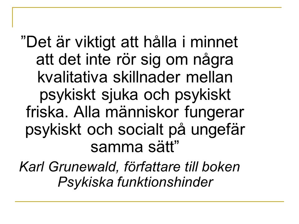 Karl Grunewald, författare till boken Psykiska funktionshinder