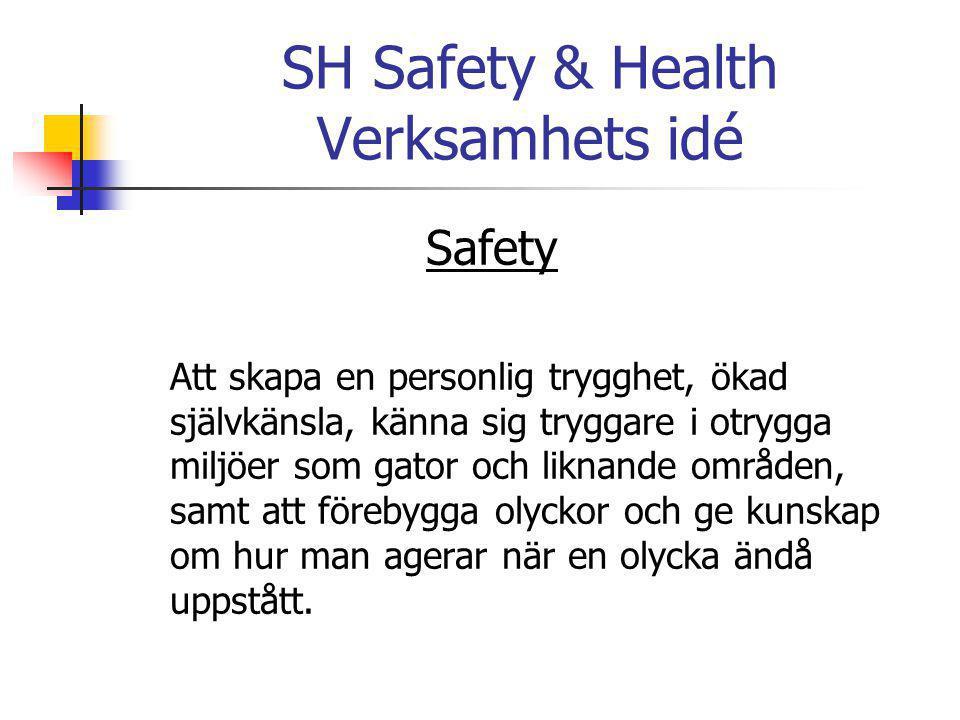 SH Safety & Health Verksamhets idé