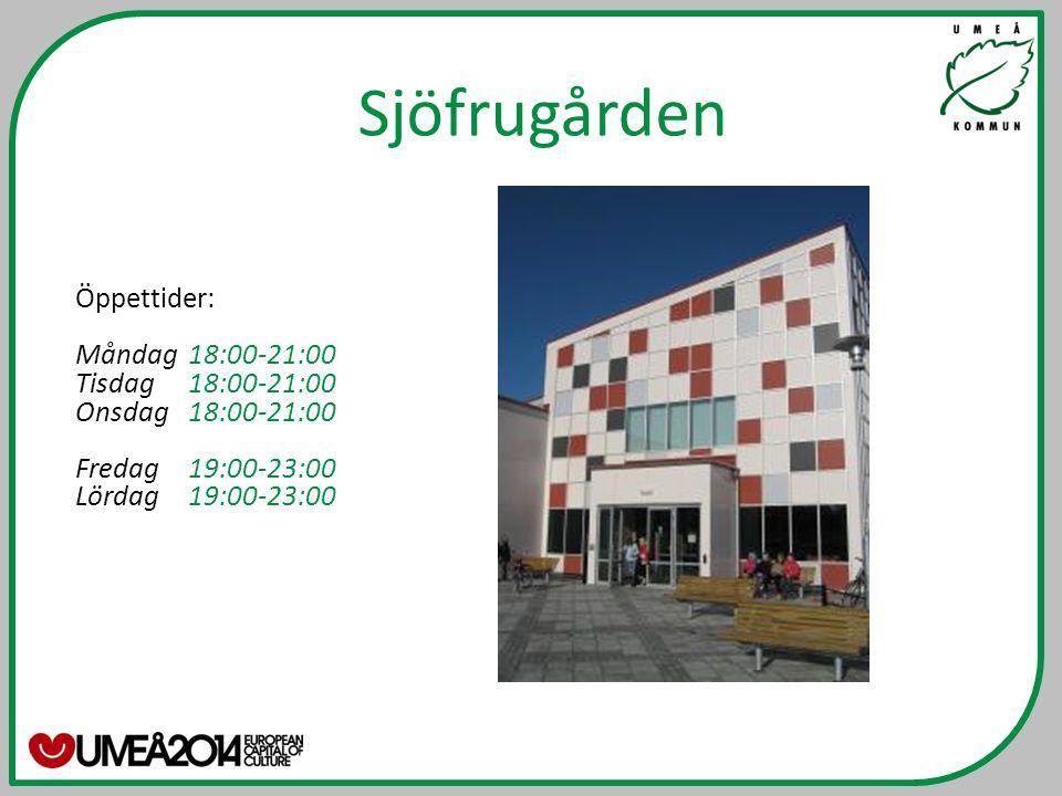 Sjöfrugården Öppettider: Måndag 18:00-21:00 Tisdag 18:00-21:00
