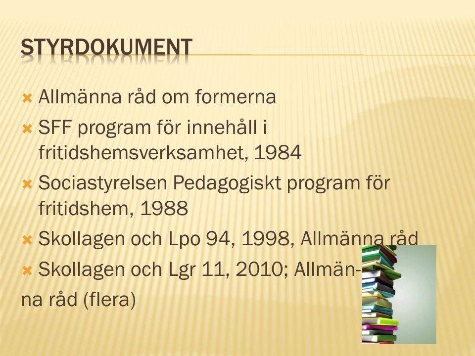 Styrdokument Allmänna råd om formerna