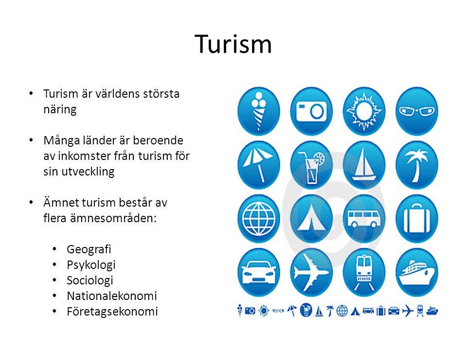 Turism Turism är världens största näring