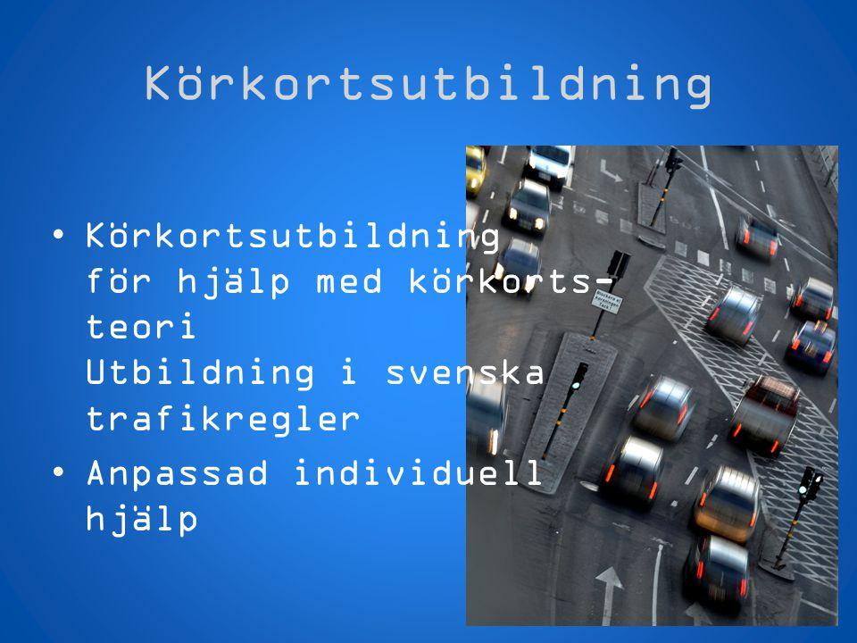 Körkortsutbildning Körkortsutbildning för hjälp med körkorts- teori Utbildning i svenska trafikregler.