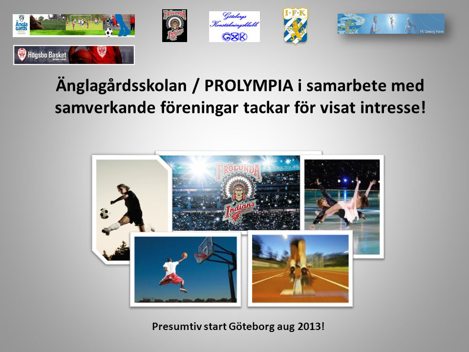 Presumtiv start Göteborg aug 2013!