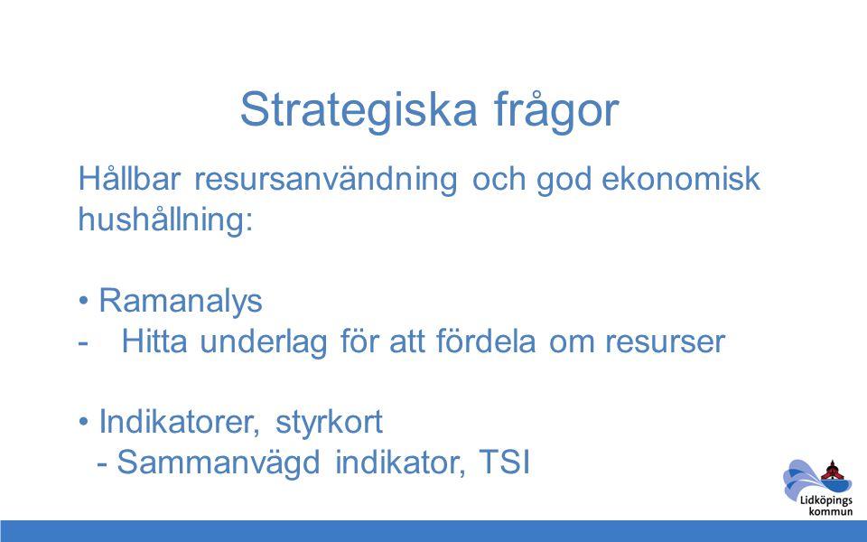 Strategiska frågor Hållbar resursanvändning och god ekonomisk hushållning: Ramanalys. Hitta underlag för att fördela om resurser.