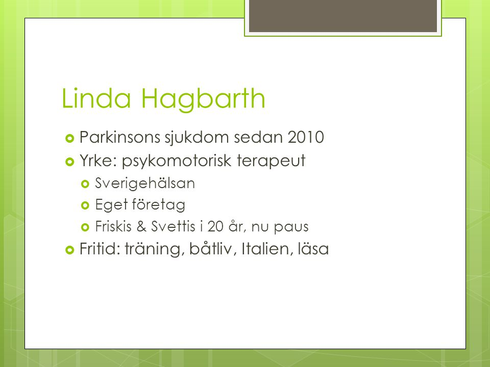 Linda Hagbarth Parkinsons sjukdom sedan 2010