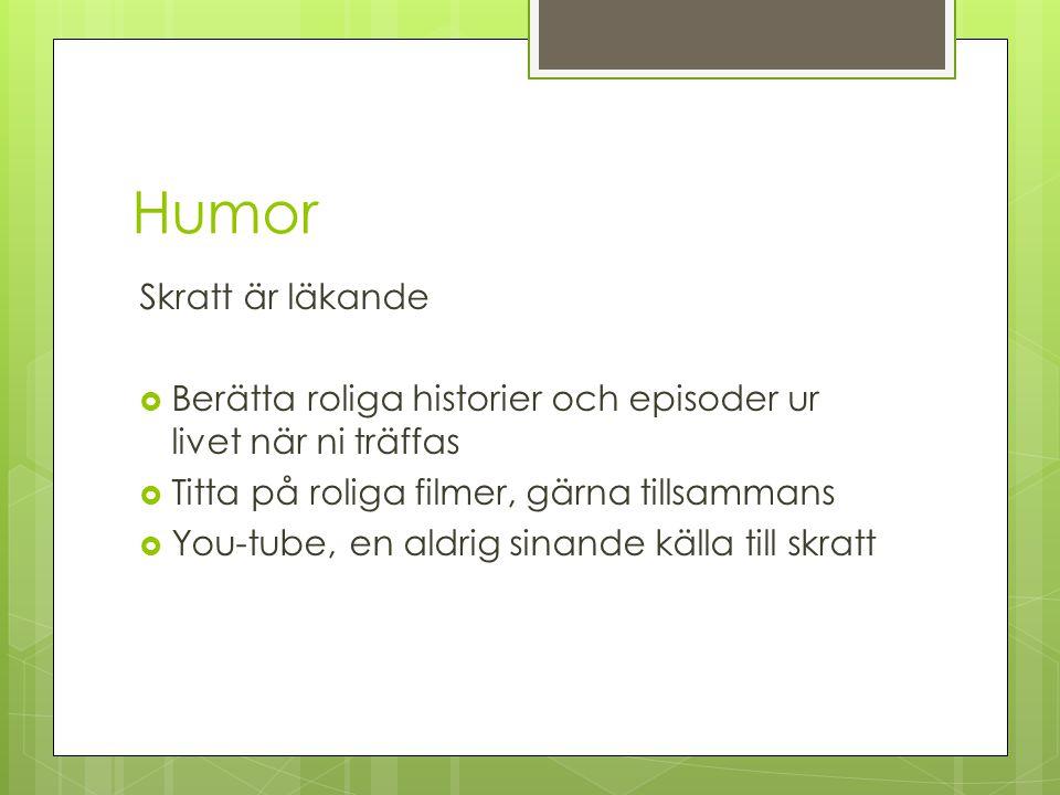 Humor Skratt är läkande