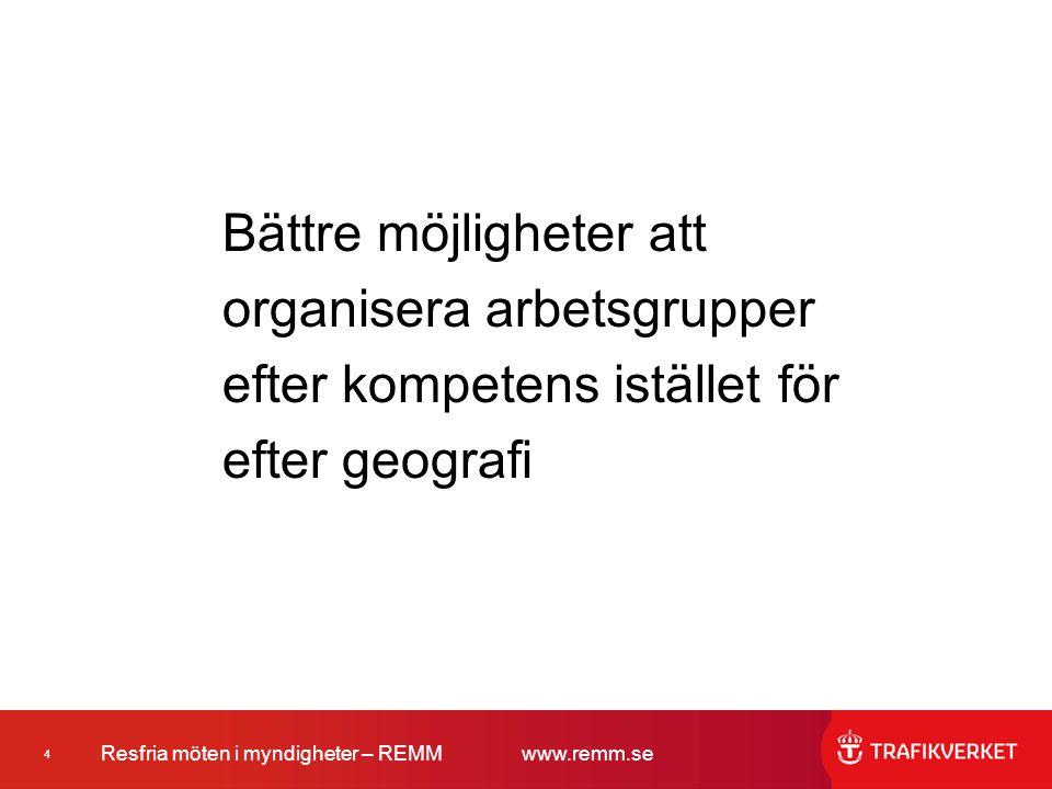Bättre möjligheter att organisera arbetsgrupper efter kompetens istället för efter geografi