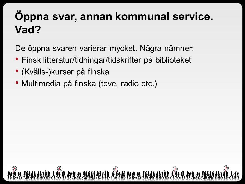Öppna svar, annan kommunal service. Vad