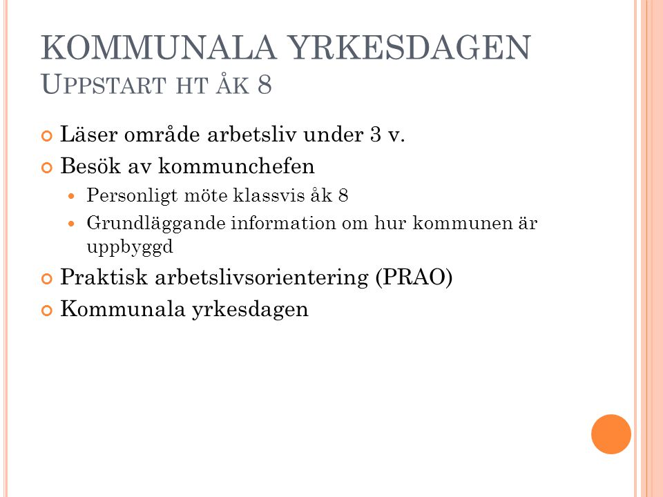 KOMMUNALA YRKESDAGEN Uppstart ht åk 8